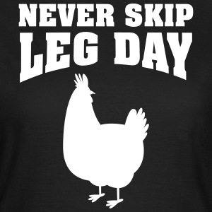 Never Skip Leg Day | Funny Gym Shirt T-skjorter - T-skjorte for kvinner