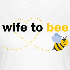 Wife To Bee T-Shirts - Women's T-Shirt