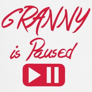 Granny is paused button quote  Aprons - Cooking Apron