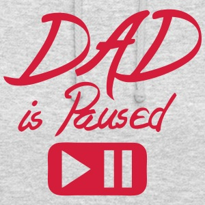 dad is paused Zitat Taste Pullover & Hoodies - Unisex Hoodie