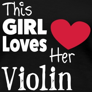 This Girl Loves Her Violin T-shirts - Dame premium T-shirt