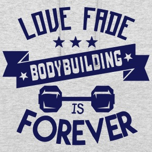 bodybuilding love fade citation forever Sweat-shirts - Sweat-shirt à capuche unisexe
