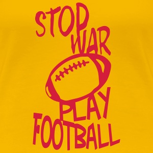 football play stop war quote citation T-Shirts - Women's Premium T-Shirt