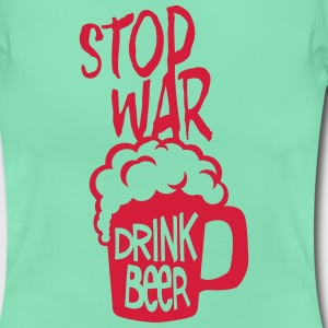 drink beer Alcohol quote stop war humor  T-Shirts - Women's T-Shirt
