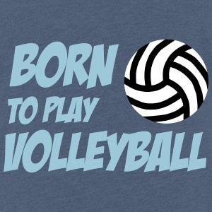 Born to play Volleyball T-shirts - Kinderen Premium T-shirt