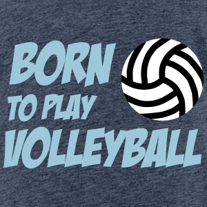 Born to play Volleyball T-shirts - Maglietta Premium per bambini