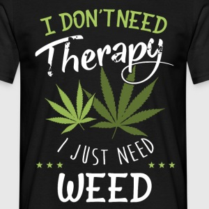 Weed Therapy T-Shirts - Männer T-Shirt