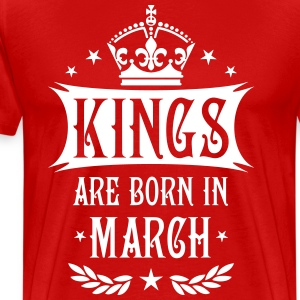 Kings are born in March März Krone King T-Shirt - Männer Premium T-Shirt