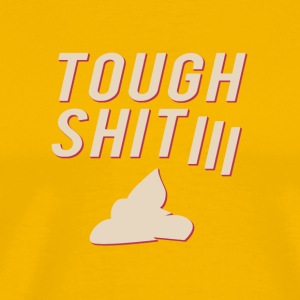 Tough Shit - Mannen Premium T-shirt