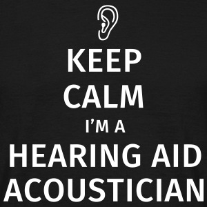 Keep Calm I'm an hearing acoustician T-shirts - T-shirt herr