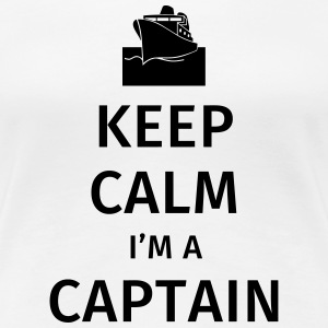 Keep Calm I'm a Captain Tee shirts - T-shirt Premium Femme
