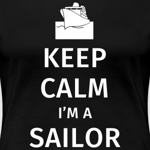Keep Calm I'm a Sailor T-shirts - Dame premium T-shirt