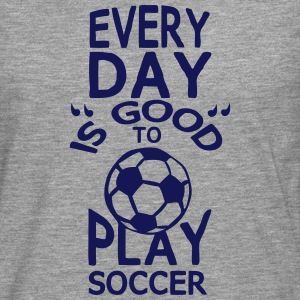 play soccer citation humour every day Manches longues - T-shirt manches longues Premium Homme