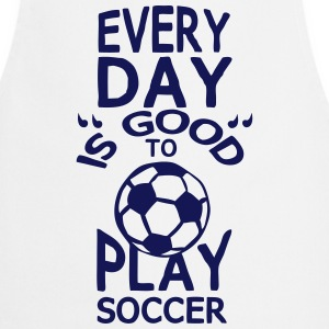 Play soccer quote humor every day  Aprons - Cooking Apron