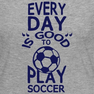 play soccer citation humour every day Manches longues - T-shirt manches longues Premium Femme