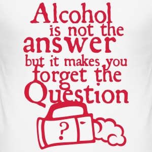 Alcohol answer forget question quote T-Shirts - Men's Slim Fit T-Shirt