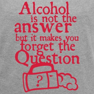 Alcohol answer forget question quote T-Shirts - Women's T-shirt with rolled up sleeves