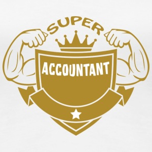 Super accountant T-Shirts - Women's Premium T-Shirt