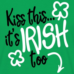 Kiss this... it's Irish too Magliette - Maglietta da uomo