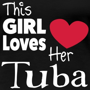 This Girl Loves Her Tuba T-shirts - Dame premium T-shirt