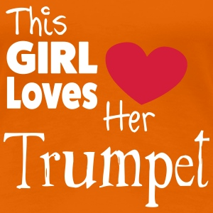 This Girl Loves Her Trumpet T-skjorter - Premium T-skjorte for kvinner