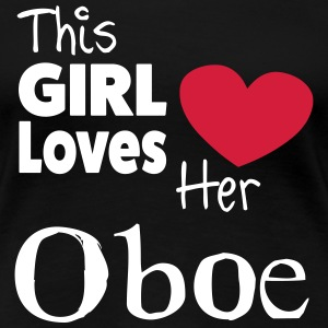 This Girl Loves Her Oboe Tee shirts - T-shirt Premium Femme