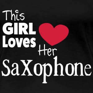 This Girl Loves Her Saxophone Tee shirts - T-shirt Premium Femme