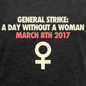 A day without a woman - Women's T-shirt with rolled up sleeves