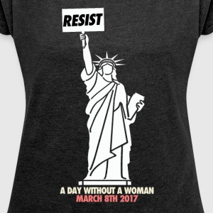A day without a woman march - Women's T-shirt with rolled up sleeves
