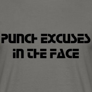 Punch Excuses in the Face - Männer T-Shirt