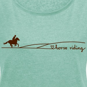 love horse riding 2 T-Shirts - Frauen T-Shirt mit gerollten Ärmeln