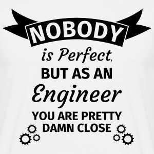 Nobody is Perfect But as An Engineer You are Prett T-skjorter - T-skjorte for menn