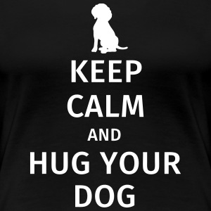 Keep Calm and Hug Your Dog Koszulki - Koszulka damska Premium