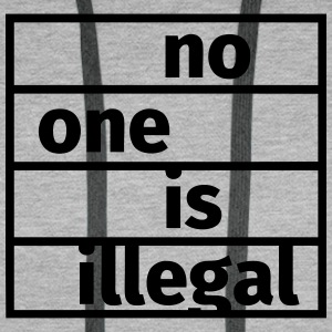 No One is Illegal Sweaters - Mannen Premium hoodie