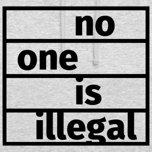 No One is Illegal Pullover & Hoodies - Unisex Hoodie