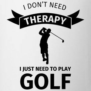 I don't need therapy I just need to play golf Bouteilles et Tasses - Tasse