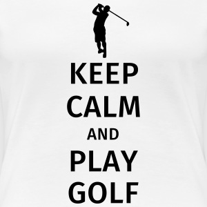 Keep Calm and Play Golf Tee shirts - T-shirt Premium Femme
