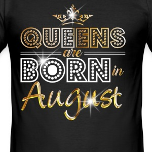 August - Queen - Birthday - 2 T-shirts - Slim Fit T-shirt herr