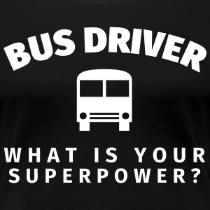 Bus Driver - What is Your T-Shirts - Frauen Premium T-Shirt