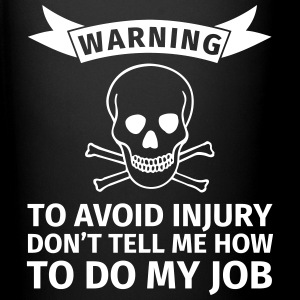 WARNING! To avoid injuries, do not tell me how I h Kubki i dodatki - Kubek jednokolorowy