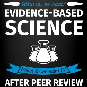 What Do We Want? Evidence-Based Science! When do w Bouteilles et Tasses - Tasse en couleur