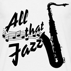 Saxofon All that Jazz T-Shirts - Männer T-Shirt