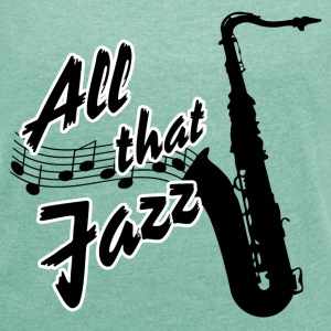Saxofon All that Jazz T-Shirts - Frauen T-Shirt mit gerollten Ärmeln
