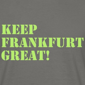 KEEP FRANKFURT GREAT !!! - Bembeltown Shirt Frankf - Männer T-Shirt