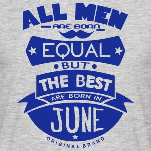 june men equal best born month logo Tee shirts - T-shirt Homme