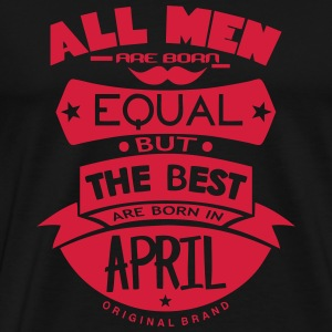 april men equal best born month logo Camisetas - Camiseta premium hombre