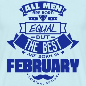 february men equal best born month logo Tee shirts - T-shirt Homme
