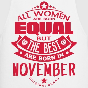 november women equal best born month  Aprons - Cooking Apron