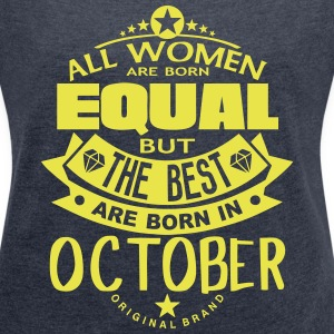 october women equal best born month logo T-Shirts - Women's T-shirt with rolled up sleeves