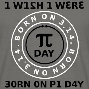 I Wish I Were Born On Pi Day - Sign 2C - Männer T-Shirt